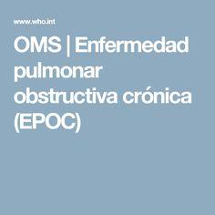 OMS   Enfermedad pulmonar obstructiva crónica (EPOC)
