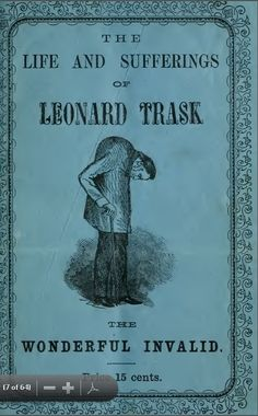 First written case of ankylosing spondylitis in USA. The Life and Sufferings of Leonard Trask, the Wonderful Invalid. #spondylitis #FacesOfAS