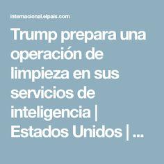Trump prepara una operación de limpieza en sus servicios de inteligencia | Estados Unidos | EL PAÍS