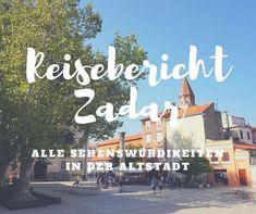 Das Titelbild zu unserem Beitrag Reisebericht Zadar - alle Sehenswürdigkeiten in der Altstadt