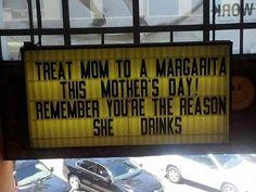 Invita a tu madre a un Margarita en el día de la madre... recuerda que tú eres la razón por la que bebe