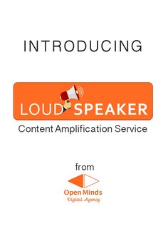 Ever wondered how to get your message across to your audience, overpowering all the noise and high volume of content that is out there in social media? Introducing Loudspeaker: Content Amplification Service from Open Minds Agency Read our blog post to learn about the service and how it can help your business grow: [Click on Image] #omagency #business #marketing