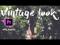 Vintage Look on Premiere Pro CC 2017! with Presets - YouTube