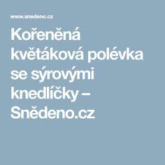 Kořeněná květáková polévka se sýrovými knedlíčky – Snědeno.cz