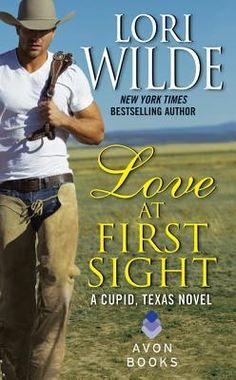 Love at First Sight (Cupid, Texas #1) by Lori Wilde