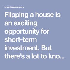 Flipping a house is an exciting opportunity for short-term investment. But there's a lot to know before you start a house-flipping business yourself. Financial Stability, Pick One, Indoor Garden, Amazing Gardens, Flipping, Investing, Business, Opportunity, Garden Ideas