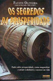 Sebo Felicia Morais: Os Segredos da Prosperidade - Fausto Oliveira