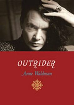 Outrider: Essays, Poems, Interviews: Amazon.co.uk: Anne Waldman: Books