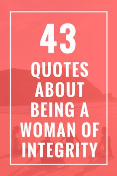 43 Quotes About Being a Woman of Integrity