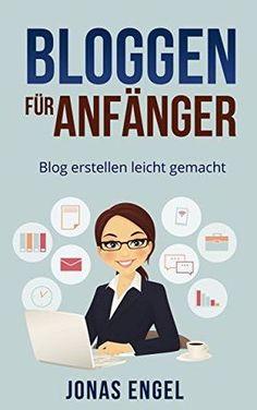 Bloggen für Anfänger: Blog erstellen leicht gemacht! (Schritt für Schritt erklärt) (Blog erstellen, Blog schreiben, Homepage erstellen, Online Geld verdienen, Online Blog) - http://durac.ch/bloggen-f%c3%bcr-anf%c3%a4nger-blog-erstellen-leicht-gemacht-schritt-f%c3%bcr-schritt-erkl%c3%a4rt-blog-erstellen-blog-schreiben-homepage-erstellen-online-geld-verdienen-online-blog/