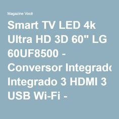 "Smart TV LED 4k Ultra HD 3D 60"" LG 60UF8500 - Conversor Integrado 3 HDMI 3 USB Wi-Fi - Magazine Diverplas"