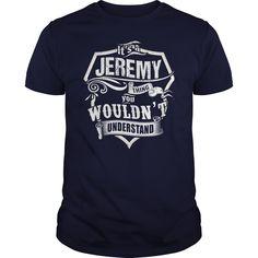 Its a JEREMY thing - T-Shirt, Hoodie, Sweatshirt
