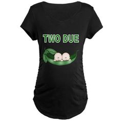 TWO DUE-TWINS IN PEA POD Maternity T-Shirt