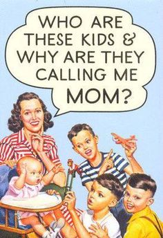 Motherhood-The Creeper That Bites You in the Butt Humor Retro, Humor Vintage, Retro Funny, Funny Vintage, Motto, Mother Teach, Funny Mothers Day, Mom Funny, Funny Family