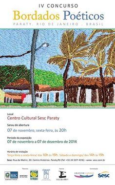 O Centro Cultural Sesc Paraty - DN e o Coletivo Canoas tem o prazer de convidar para a abertura da exposição, sarau e premiação do IV Concurso Bordados Poéticos.  Dia 07 de novembro (sexta-feira). A partir das 20h, no Centro Cultural Sesc Paraty. Rua da Matriz, 20. Centro Histórico. Paraty/RJ. Maiores informações: 24 3371 4516  #SescParaty #BordadosPoéticos #concurso #bordado #arte #cultura #turismo #Paraty #PousadaDoCareca