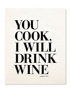You Cook, I Will Drink Wine Framable Art Print - Wino - Happy Hour - Bar Cart - Bar Sign