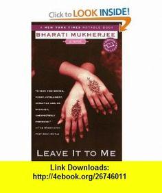 Leave It to Me (Ballantine Readers Circle) (9780449003961) Bharati Mukherjee , ISBN-10: 0449003965  , ISBN-13: 978-0449003961 ,  , tutorials , pdf , ebook , torrent , downloads , rapidshare , filesonic , hotfile , megaupload , fileserve