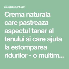 Crema naturala care pastreaza aspectul tanar al tenului si care ajuta la estomparea ridurilor - o multime de femei deja o folosesc Mack Up, Beaded Cross Stitch, Alter, Good To Know, Health Fitness, Face, Yoga, Fresh, Medicine
