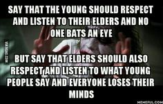 Seriously though. Some elders act like immature teenagers.