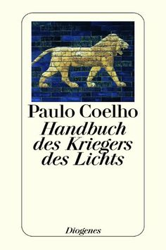 Handbuch des Kriegers des Lichts (detebe): Amazon.de: Paulo Coelho, Maralde Meyer-Minnemann: Bücher