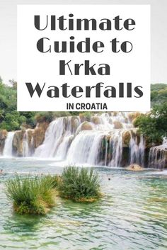 Croatia Travel Blog: Krka National Park is one of Croatia's most stunning natural attractions. The waterfalls are a highlight to visit. Use this guide to experience all the Krka Waterfalls have in store for visitors.