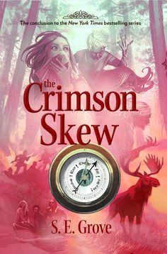 The Crimson Skew: The Mapmakers Trilogy, Book 3 by S. The stunning conclusion to S. Grove's New York Times–bestselling Mapmakers trilogy—a historical, fantastical adventure perfect for fans of Philip Pullman! New York Times, New Books, Books To Read, Books 2016, Children's Books, Philip Pullman, Thing 1, Fantasy Books, Fantasy Fiction