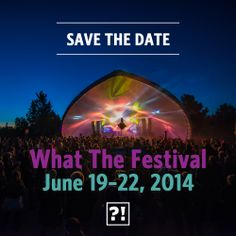 What The Festival 2014 . June 19-24 2014