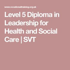 Level 5 Diploma in Leadership for Health and Social Care | SVT