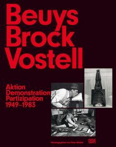 »Beuys Brock Vostell. Aktion Demonstration Partizipation 1949–1983«, Hatje Cantz, Ostfildern, 2016. / © ZKM  Karlsruhe; Hatje Cantz, Ostfildern Joseph, Movie Posters, Movies, Karlsruhe, Action, Films, Film Poster, Cinema, Movie