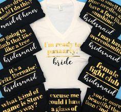 Bridesmaid Quote Bachelorette T-shirt Bachelorette Party