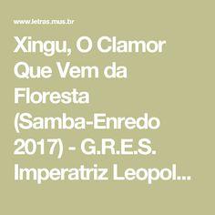 Xingu, O Clamor Que Vem da Floresta (Samba-Enredo 2017) - G.R.E.S. Imperatriz Leopoldinense (RJ) - LETRAS.MUS.BR