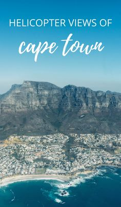 The best way to see Cape Town from above? A helicopter ride via @thshegoesagain