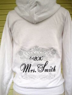 great sweatshirt! still wearable even after the wedding! I just love this!!!