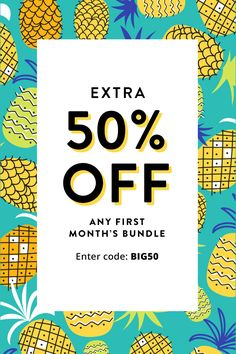 Our biggest Bundle sale is here! Take an Extra 50% off any first month's bundle. Enter code: BIG50. Offer expires at 11:59 p.m. (PDT) on 6/22/2017.