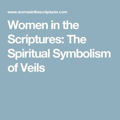 Women in the Scriptures: The Spiritual Symbolism of Veils Family Scripture, Scripture Study, Lds Church, Church Ideas, Lds Scriptures, Bible Study Journal, Church Quotes, Bible Knowledge, Lds Quotes