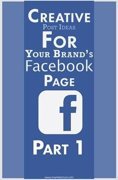 Creative Post Ideas For Your Brand's Facebook Page