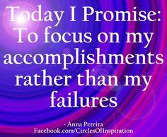 Focus on accomplishments quote via www.Facebook.com/CirclesofInspiration