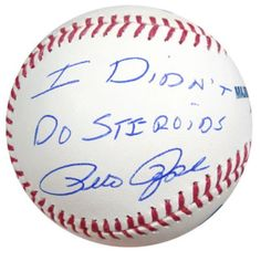 """Pete Rose Autographed Official MLB Baseball Cincinnati Reds """"""""I Didn't Do Steroids"""""""" PSA/DNA Stock #22499"""