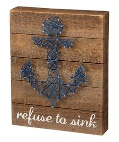 Look at this #zulilyfind! 'Refuse to Sink' String Art Wall Sign by Primitives by Kathy #zulilyfinds