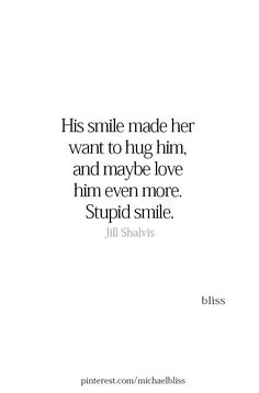His smile lights up my world! Hug Quotes For Him, His Smile Quotes, Poems For Him, Heart Quotes, Quotes To Live By, Me Quotes, My World Quotes, A Course In Miracles, Qoute