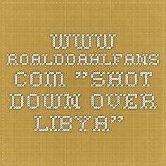 """www.roalddahlfans.com """"Shot down over Libya"""""""