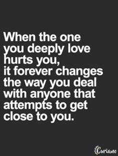 """Top 70 Broken Heart Quotes And Heartbroken Sayings - Page 2 of 7 """"With the one you deeply love hurts you, it forever changes the way you deal with anyone that attempts to get close to you. Quotes For Him, True Quotes, Great Quotes, Funny Quotes, Inspirational Quotes, Motivational, Quotes Quotes, Qoutes, Life Changing Quotes"""