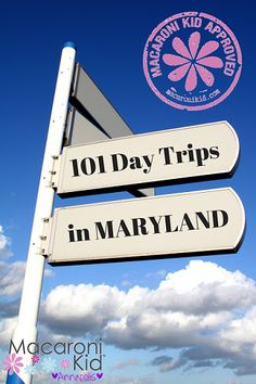 101 Day Trips in Maryland - All Within 3 hours of Annapolis, MD! ~ Macaroni Kid.  #Maryland #DayTrips #AnytimeFun