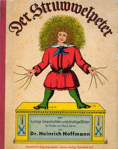 Der Struwwelpeter by Heinrich Hoffmann, more scary than whimsical, but had to add.