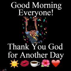 Daily Morning Prayer, Good Morning Meme, Morning Memes, Good Morning World, Good Morning Everyone, Good Morning Flowers Quotes, Morning Love Quotes, Good Morning Inspirational Quotes, Good Night Quotes