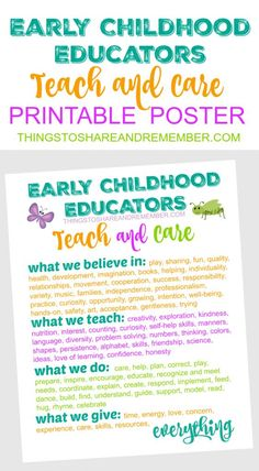 Early childhood educators teach and care printable poster from share & remember preschool classroom, preschool Preschool Education, Education Quotes For Teachers, Quotes For Students, Preschool Classroom, Early Education, Quotes For Kids, Preschool Director, Primary Education, Preschool Teacher Quotes