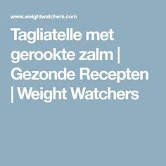 Tagliatelle met gerookte zalm | Gezonde Recepten | Weight Watchers