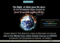 Join : The PROTECTOR & THE CLEAR ENEMY - Free course to Learn about Allah and those who turn us away from Him  Learn about Your Lord, His Names, His Rights, His Likes & Dislikes and how to get closer to The Almighty in the Course starting 26th Jumadan Al Akhir (4th April). Please do Join and Invite your frnds : https://www.facebook.com/events/1560301854285366/?ref=70