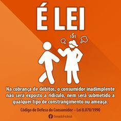 É Lei: Na cobrança de débitos, o consumidor inadimplente não será exposto a ridículo, nem será submetido a qualquer tipo de constrangimento ou ameaça. #elei #brazilianlaw #law #consumidor