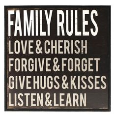 Family Rules - love, cherish, forgive and Forget, Give hugs and kisses, listen and learn Never Go To Bed Mad The Words, Cool Words, Great Quotes, Quotes To Live By, Inspirational Quotes, Awesome Quotes, Start Quotes, Today Quotes, Success Quotes